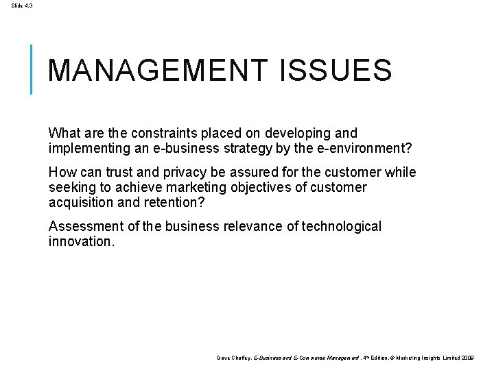 Slide 4. 3 MANAGEMENT ISSUES What are the constraints placed on developing and implementing