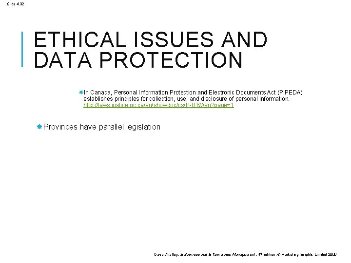 Slide 4. 32 ETHICAL ISSUES AND DATA PROTECTION In Canada, Personal Information Protection and