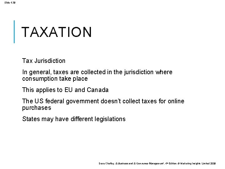 Slide 4. 39 TAXATION Tax Jurisdiction In general, taxes are collected in the jurisdiction