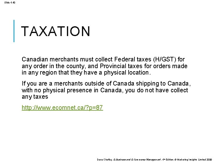 Slide 4. 40 TAXATION Canadian merchants must collect Federal taxes (H/GST) for any order