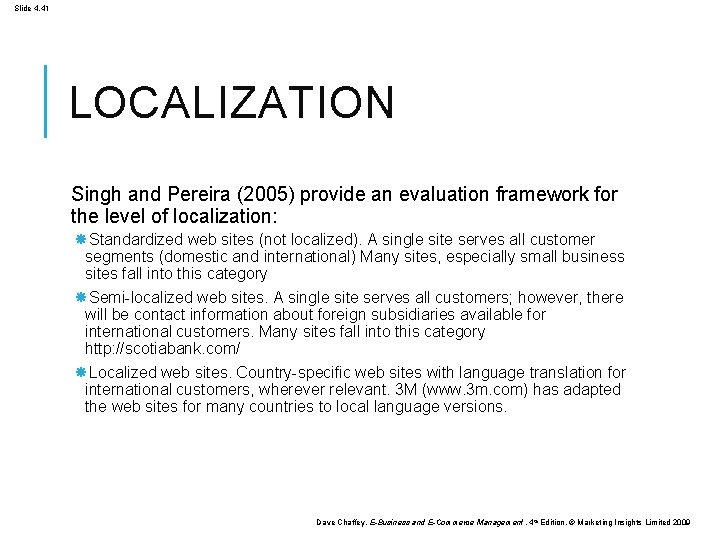 Slide 4. 41 LOCALIZATION Singh and Pereira (2005) provide an evaluation framework for the