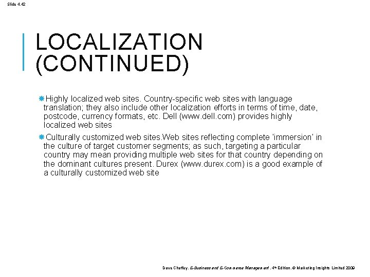 Slide 4. 42 LOCALIZATION (CONTINUED) Highly localized web sites. Country-specific web sites with language