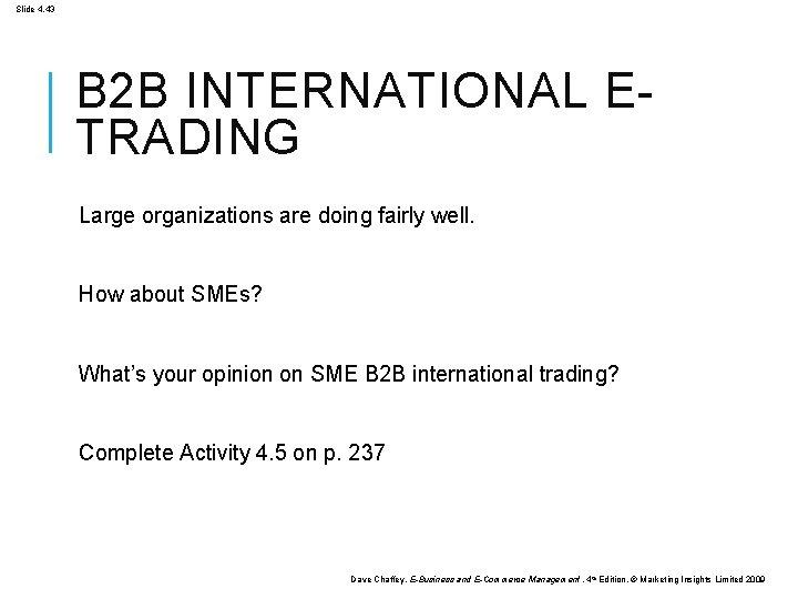 Slide 4. 43 B 2 B INTERNATIONAL ETRADING Large organizations are doing fairly well.