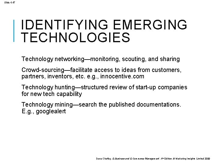 Slide 4. 47 IDENTIFYING EMERGING TECHNOLOGIES Technology networking—monitoring, scouting, and sharing Crowd-sourcing—facilitate access to