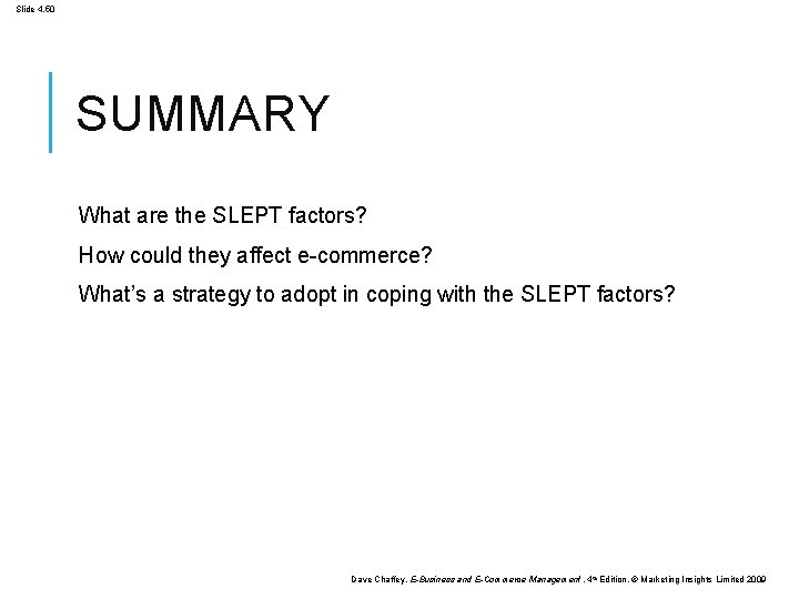 Slide 4. 50 SUMMARY What are the SLEPT factors? How could they affect e-commerce?