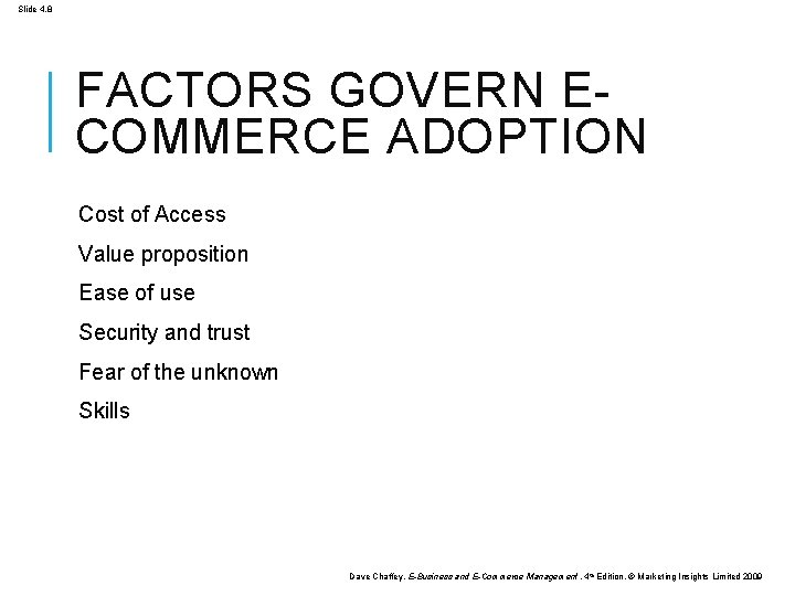 Slide 4. 8 FACTORS GOVERN ECOMMERCE ADOPTION Cost of Access Value proposition Ease of