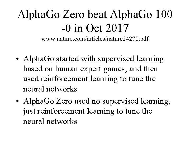 Alpha. Go Zero beat Alpha. Go 100 -0 in Oct 2017 www. nature. com/articles/nature
