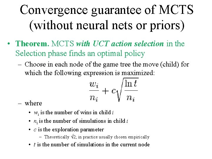 Convergence guarantee of MCTS (without neural nets or priors) • Theorem. MCTS with UCT