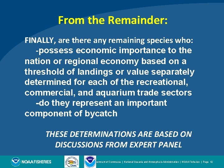 From the Remainder: FINALLY, are there any remaining species who: -possess economic importance to