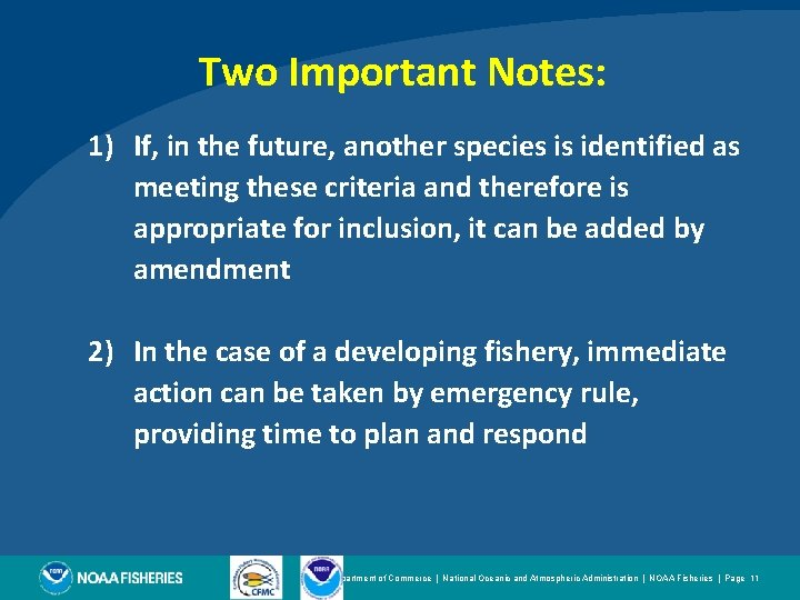 Two Important Notes: 1) If, in the future, another species is identified as meeting