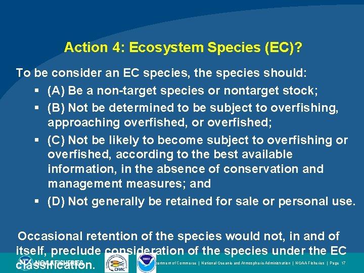 Action 4: Ecosystem Species (EC)? To be consider an EC species, the species should: