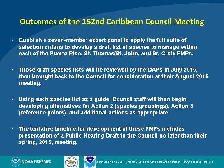Outcomes of the 152 nd Caribbean Council Meeting • Establish a seven-member expert panel