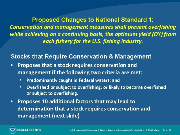 Proposed Changes to National Standard 1: Conservation and management measures shall prevent overfishing while