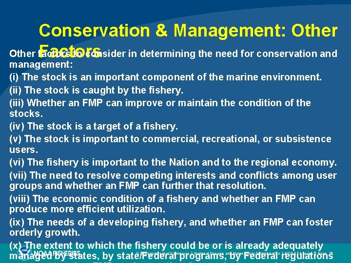 Conservation & Management: Other factors to consider in determining the need for conservation and