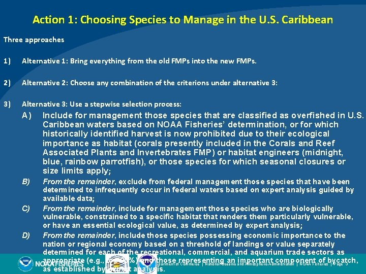 Action 1: Choosing Species to Manage in the U. S. Caribbean Three approaches 1)