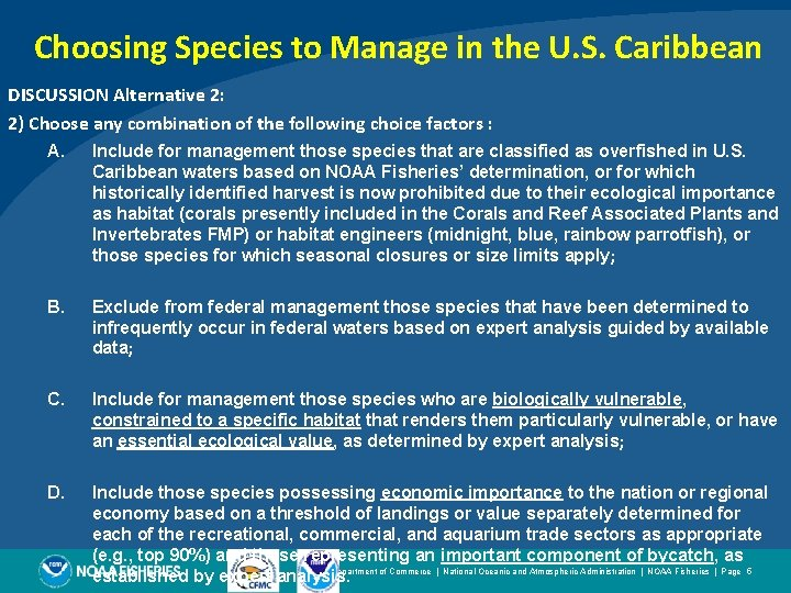 Choosing Species to Manage in the U. S. Caribbean DISCUSSION Alternative 2: 2) Choose