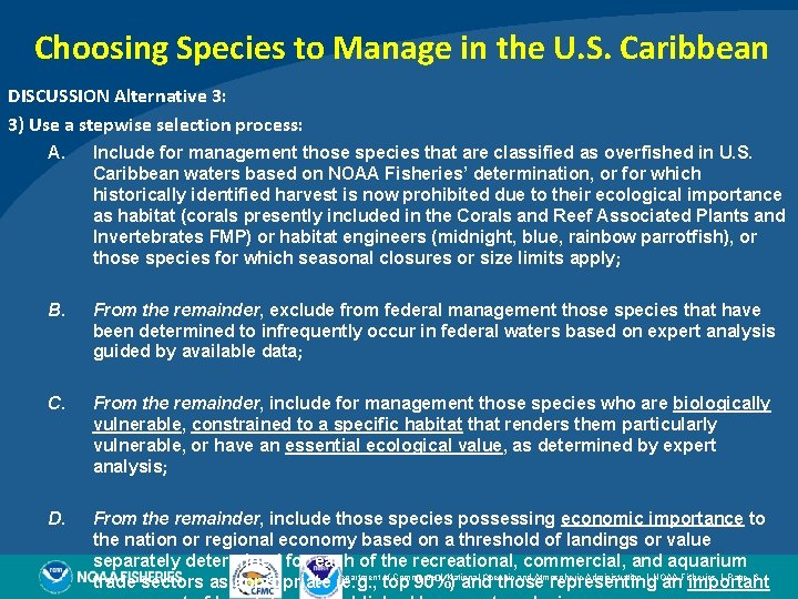 Choosing Species to Manage in the U. S. Caribbean DISCUSSION Alternative 3: 3) Use