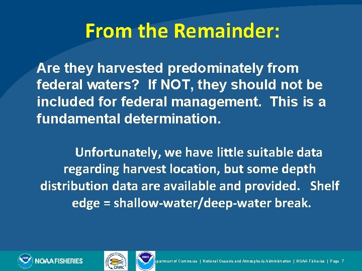 From the Remainder: Are they harvested predominately from federal waters? If NOT, they should