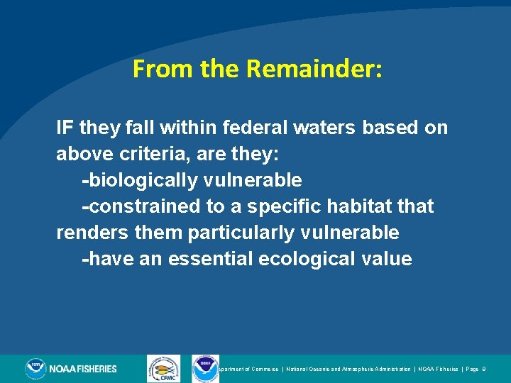 From the Remainder: IF they fall within federal waters based on above criteria, are