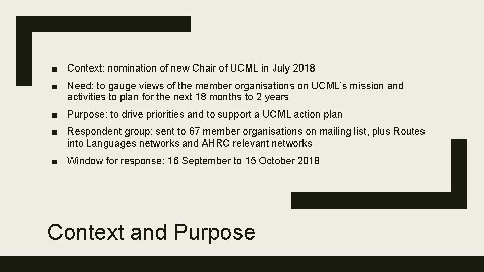 ■ Context: nomination of new Chair of UCML in July 2018 ■ Need: to