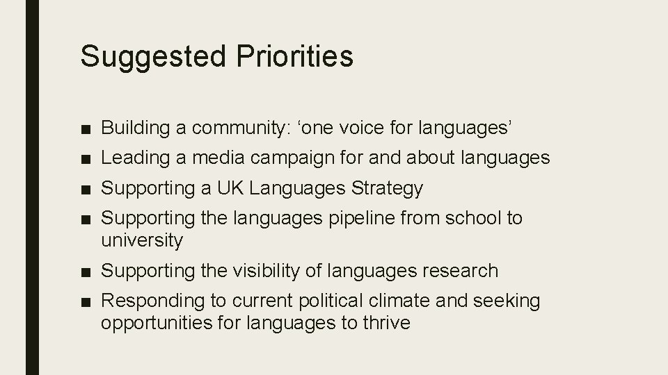 Suggested Priorities ■ Building a community: 'one voice for languages' ■ Leading a media