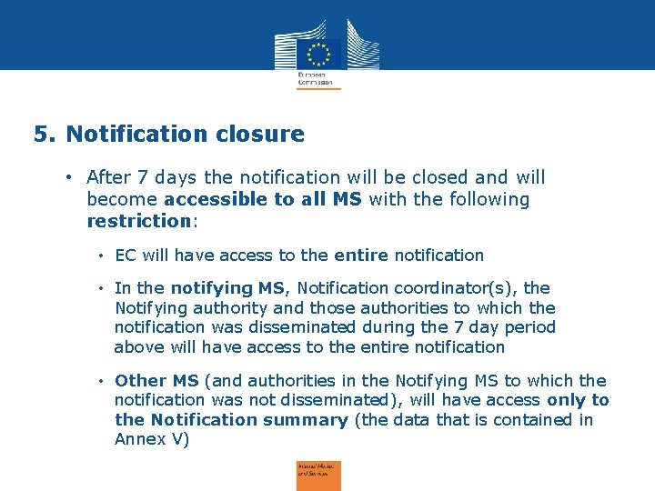 5. Notification closure • After 7 days the notification will be closed and will