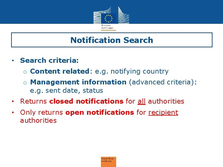 Notification Search • Search criteria: o Content related: e. g. notifying country o Management