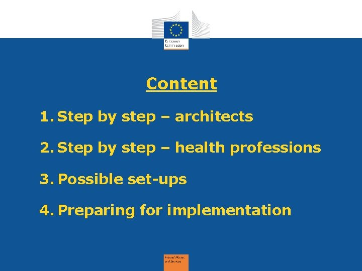 Content 1. Step by step – architects 2. Step by step – health professions