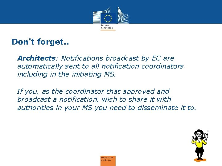 Don't forget. . Architects: Notifications broadcast by EC are automatically sent to all notification
