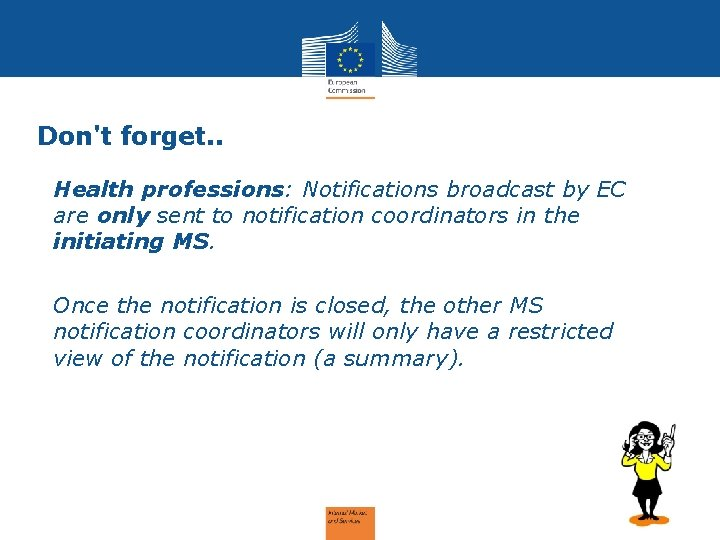 Don't forget. . Health professions: Notifications broadcast by EC are only sent to notification