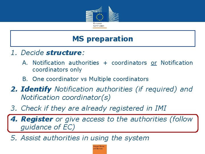 MS preparation 1. Decide structure: A. Notification authorities + coordinators or Notification coordinators only