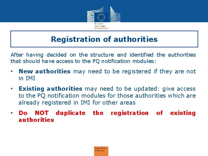 Registration of authorities After having decided on the structure and identified the authorities that