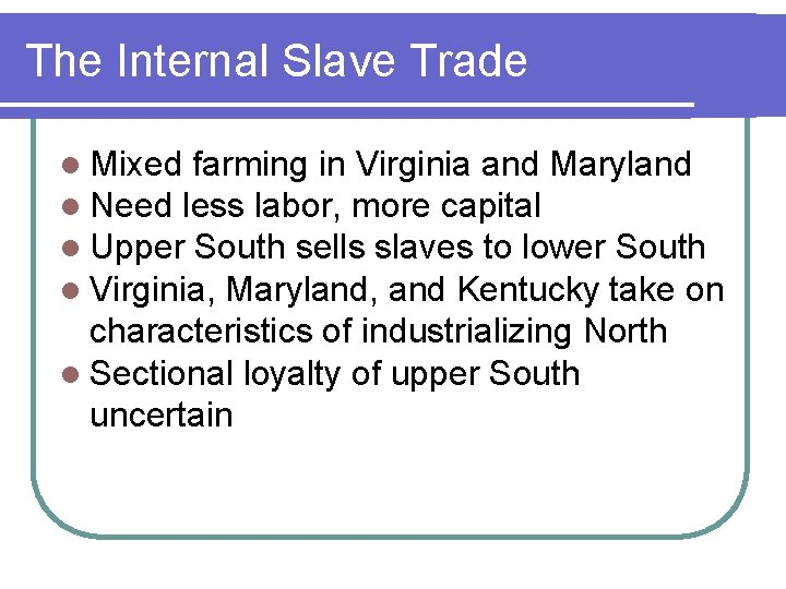 The Internal Slave Trade l Mixed farming in Virginia and Maryland l Need less