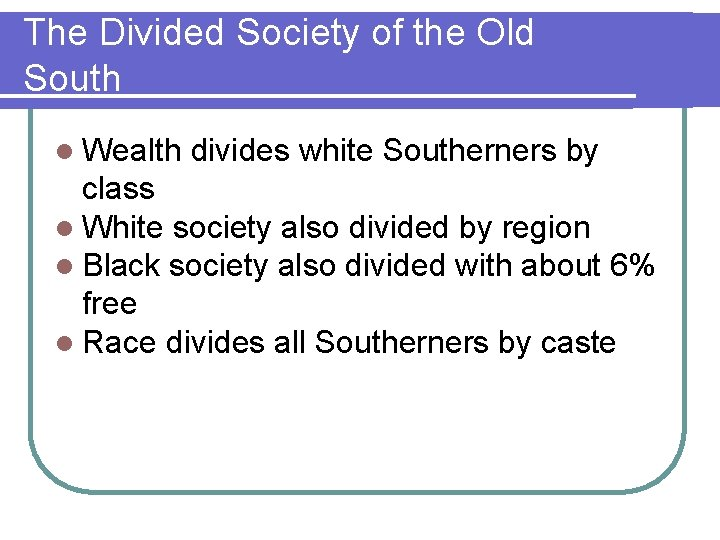 The Divided Society of the Old South l Wealth divides white Southerners by class