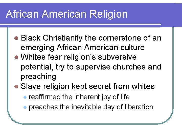 African American Religion l Black Christianity the cornerstone of an emerging African American culture