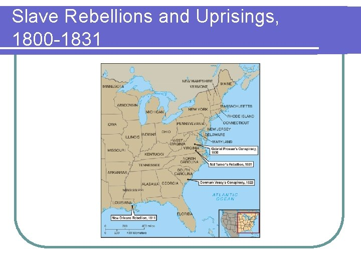 Slave Rebellions and Uprisings, 1800 -1831