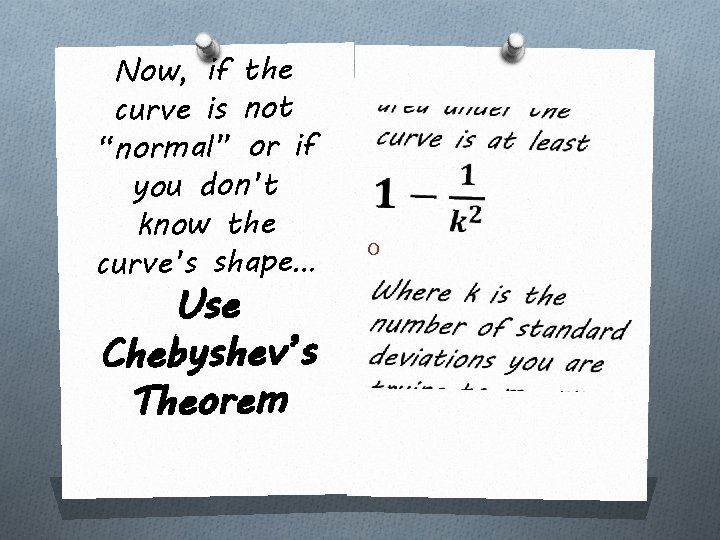 """Now, if the curve is not """"normal"""" or if you don't know the curve's"""