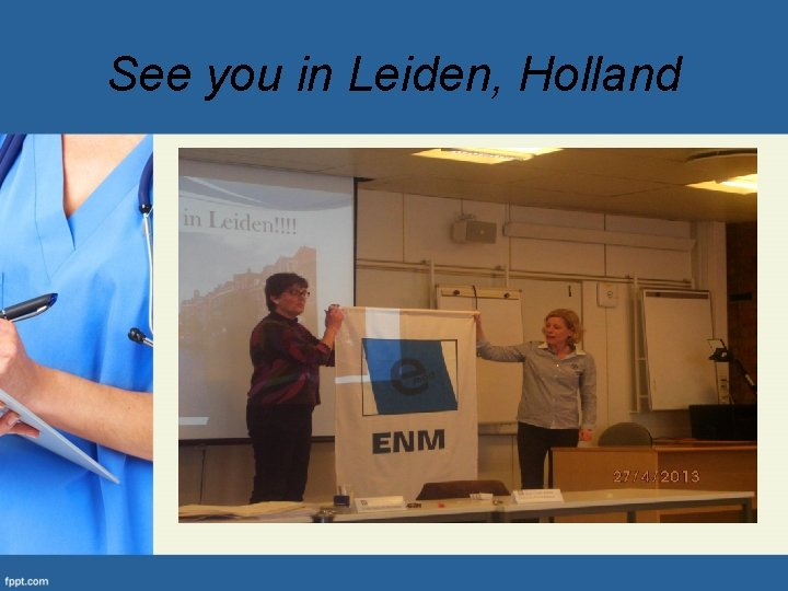 See you in Leiden, Holland