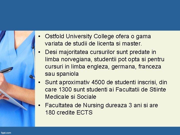 • Ostfold University College ofera o gama variata de studii de licenta si