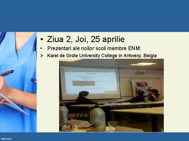 • Ziua 2, Joi, 25 aprilie • Prezentari ale noilor scoli membre ENM: