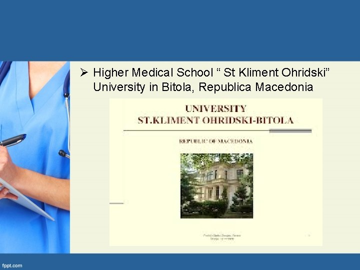 "Ø Higher Medical School "" St Kliment Ohridski"" University in Bitola, Republica Macedonia"