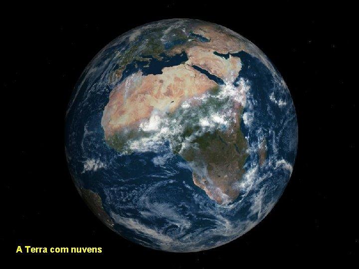 A Terra com nuvens