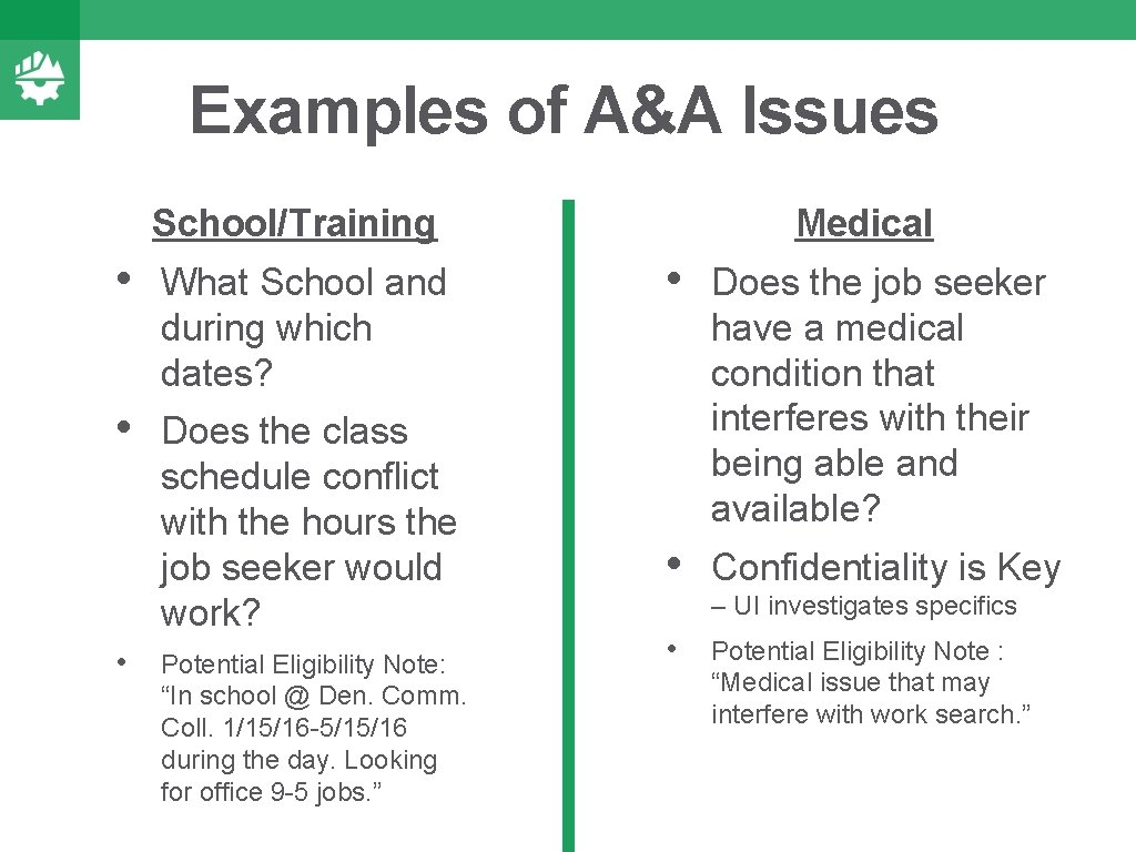 Examples of A&A Issues School/Training • What School and during which dates? • Does