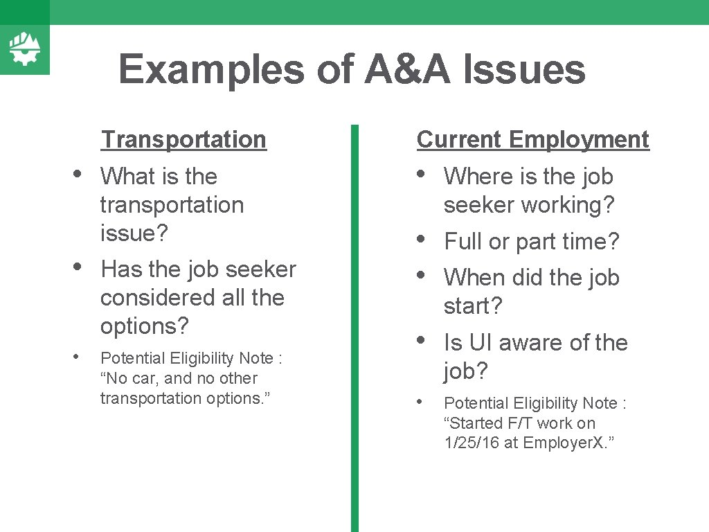 Examples of A&A Issues • • • Transportation Current Employment What is the transportation