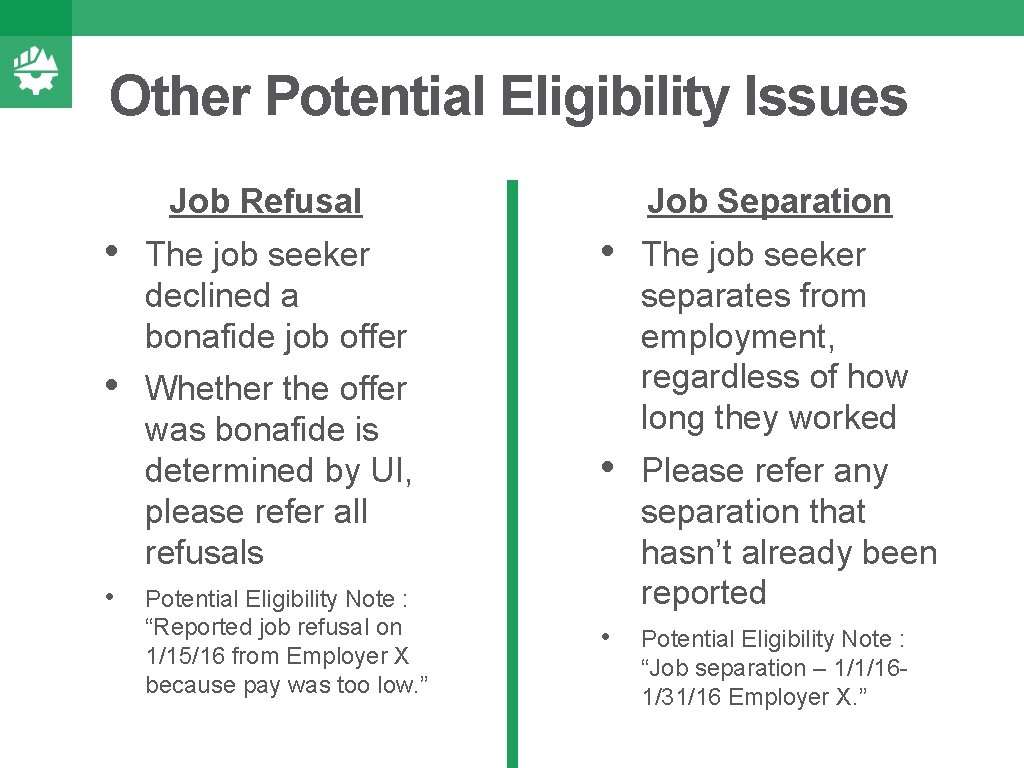 Other Potential Eligibility Issues Job Refusal • The job seeker declined a bonafide job