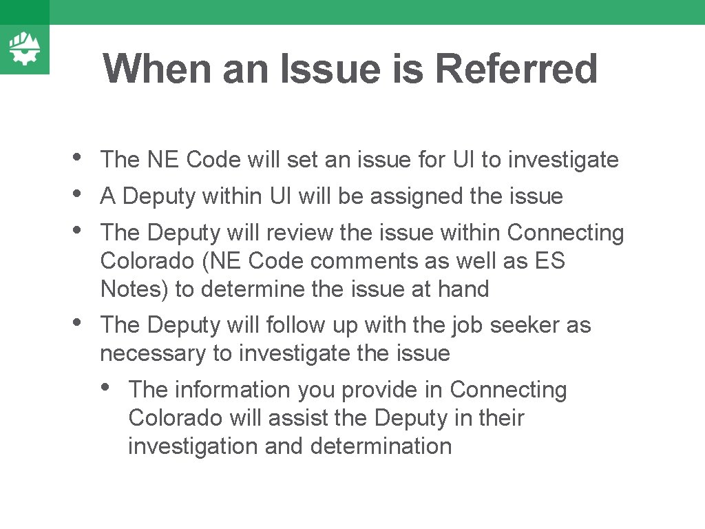 When an Issue is Referred • • • The NE Code will set an