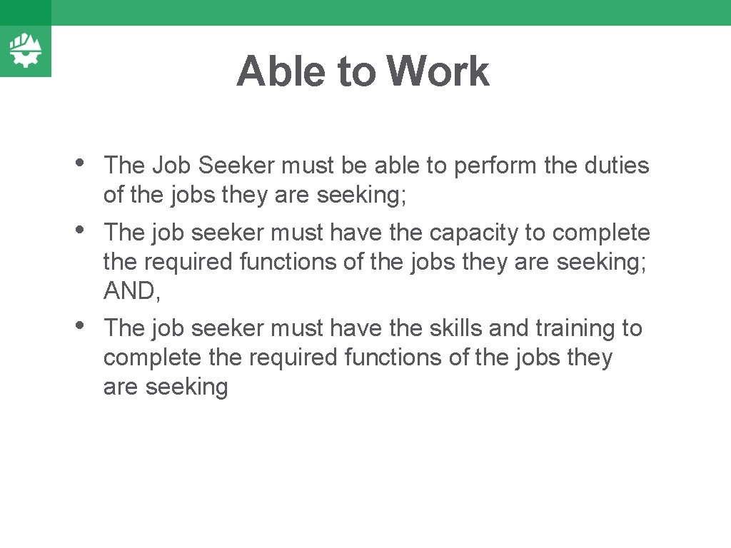 Able to Work • The Job Seeker must be able to perform the duties