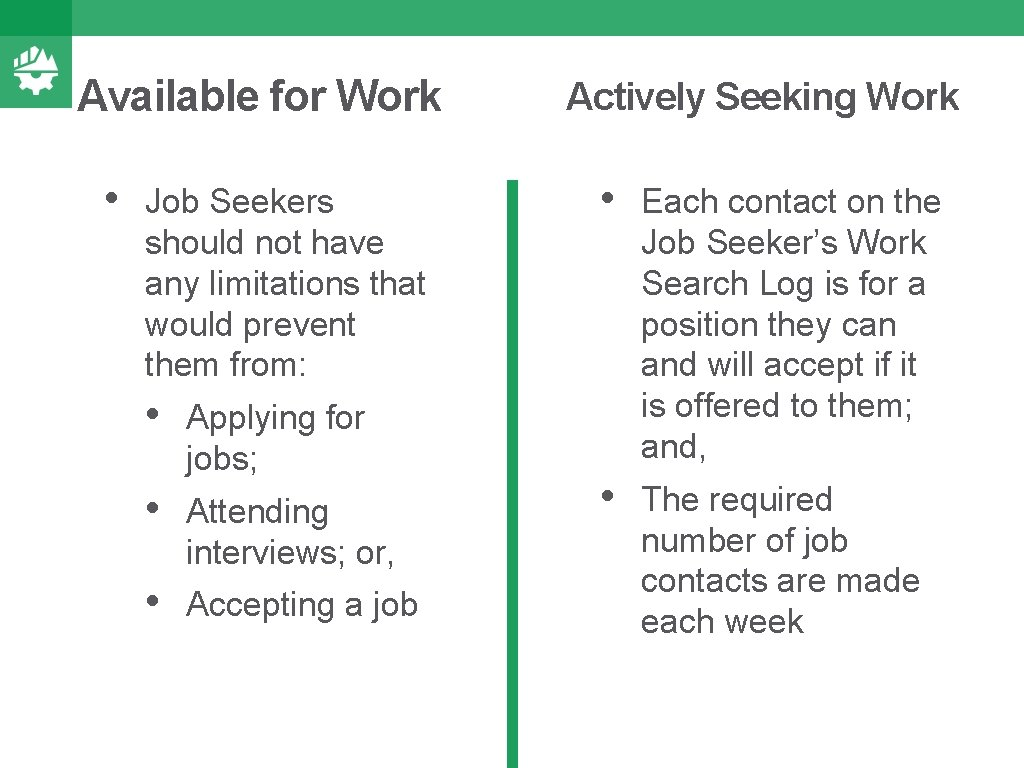 Available for Work • Job Seekers should not have any limitations that would prevent