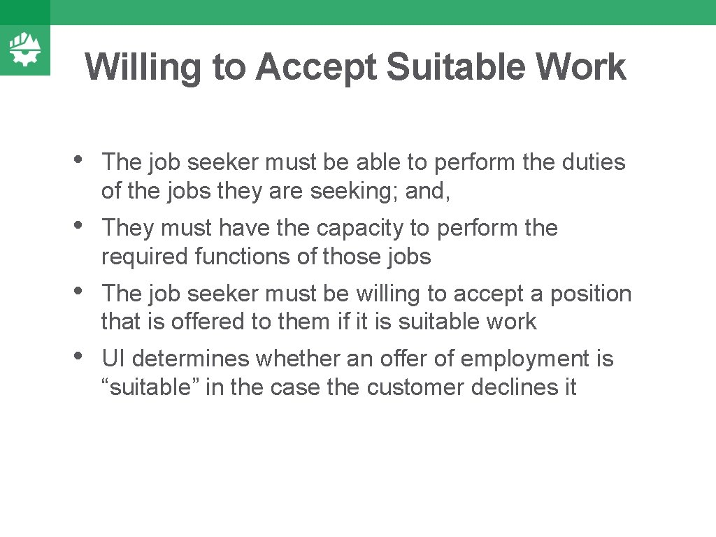 Willing to Accept Suitable Work • The job seeker must be able to perform