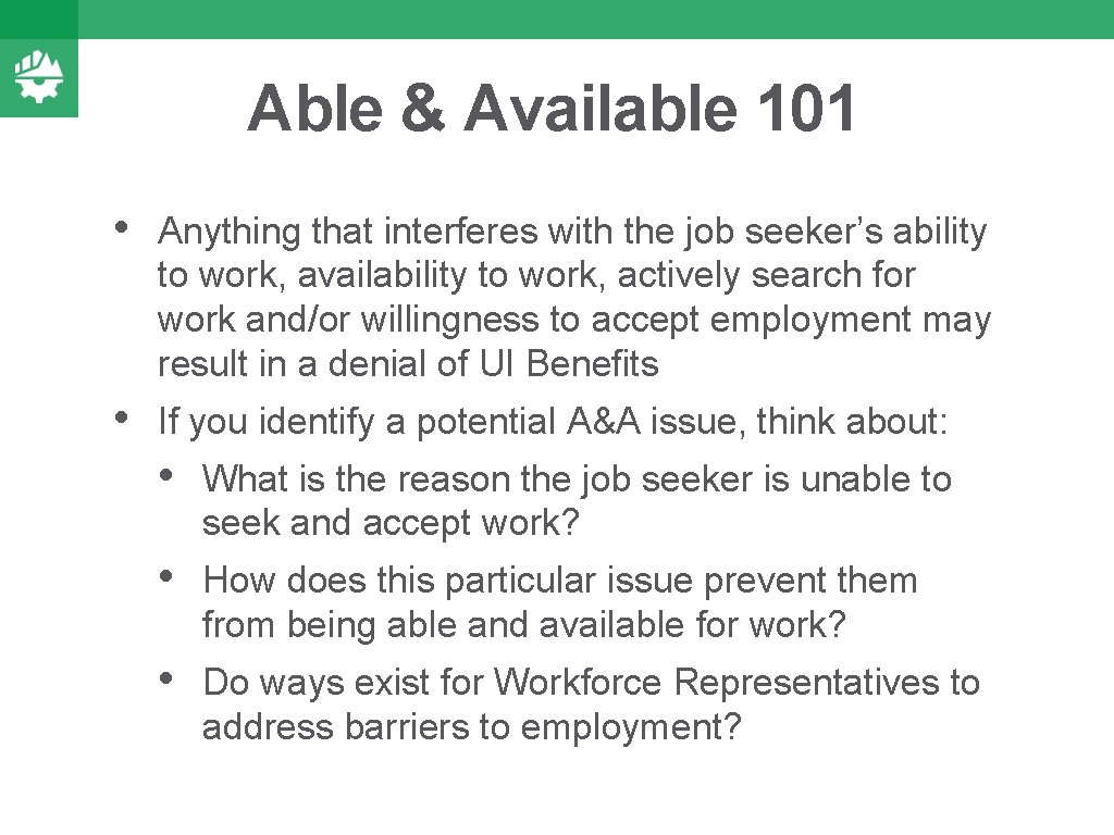 Able & Available 101 • Anything that interferes with the job seeker's ability to